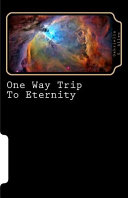 Download One Way Trip to Eternity Book