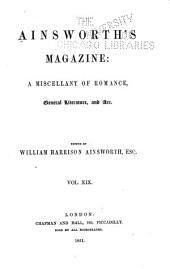 Ainsworth's Magazine: Volume 19