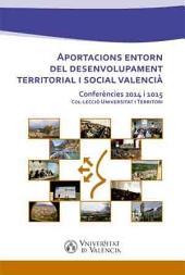 Aportacions entorn del desenvolupament territorial i social valencià: Conferències 2014 i 2015