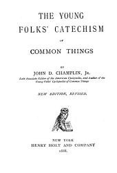 The Young Folks' Catechism of Common Things