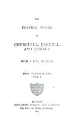The Poetical Works of Churchill, Parnell, and Tickell: With a Life of Each ...