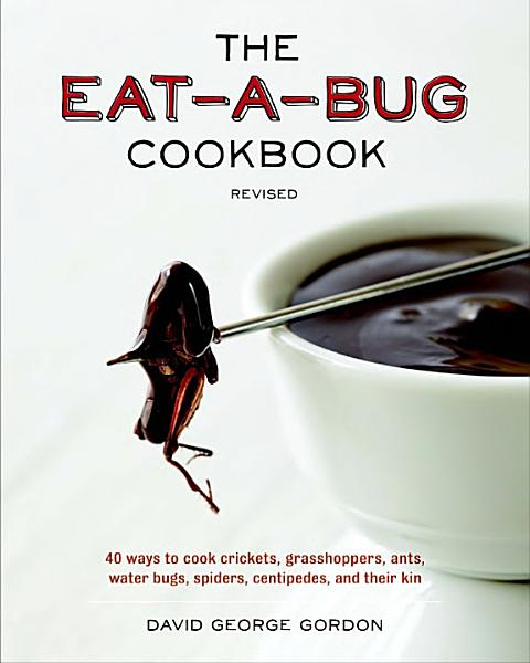 Download The Eat a bug Cookbook Book