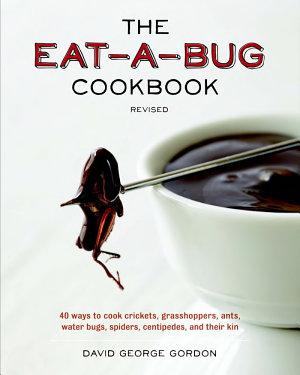 The Eat a bug Cookbook