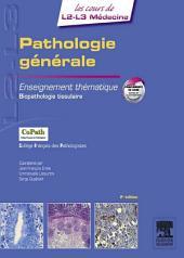 Pathologie générale: Enseignement thématique Biopathologie tissulaire, illustrations et moyens d'exploration, Édition 2