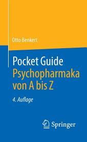 Pocket Guide Psychopharmaka von A bis Z: Ausgabe 4