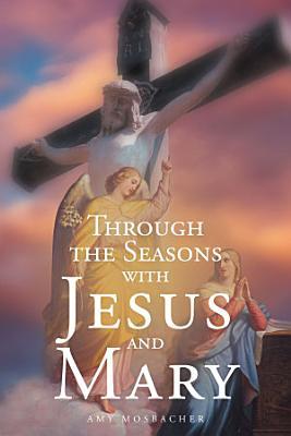 Through the Seasons with Jesus and Mary PDF