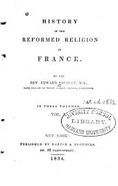 History of the Reformed Religion in France: Volume 1