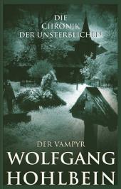 Die Chronik der Unsterblichen - Der Vampyr