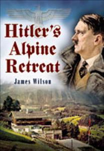 Hitler s Alpine Retreat