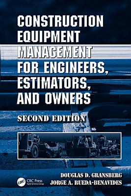 Construction Equipment Management for Engineers  Estimators  and Owners  Second Edition PDF