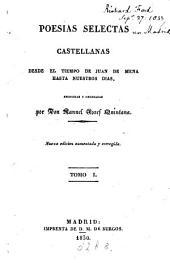 Poesías selectas castellanas, desde el tiempo de Juan de Mena hasta nuestros dias: Volumen 1