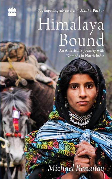 Himalaya Bound  An American s Journey with Nomads in North India