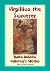Virgilius The Sorcerer - An Italian Fairy Tale: Baba Indaba's Children's Stories