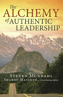 The Alchemy of Authentic Leadership PDF