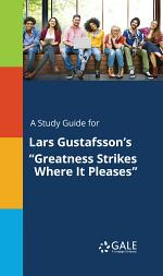 A Study Guide for Lars Gustafsson's