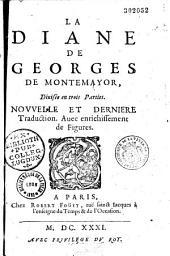 La Diane de Georges de Montemayor, divisée en trois parties. Nouvelle et dernière traduction [par A. Vitray]. Auec enrichissement de figures [par C. II de Passe et M. Van Lochom]