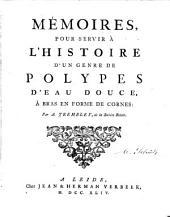 Mémoires pour servir à l'histoire d'un genre de polypes d'eu douce, à bras en forme de cornes