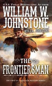 The Frontiersman: Volume 1