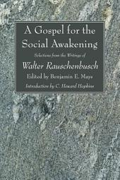 A Gospel for the Social Awakening: Selections from the Writings of Walter Rauschenbusch