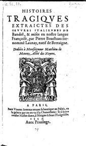 Histoires tragiques extraictes ... et mises en nostre langue Francoise par Pierre Boaistuau etc