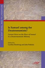 Is Samuel among the Deuteronomists? Current Views on the Place of Samuel in a Deuteronomistic History