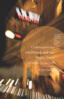 Contemporary Adulthood and the Night Time Economy PDF
