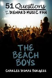 51 Questions for the Diehard Music Fan: The Beach Boys