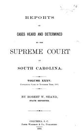 Reports of Cases Heard and Determined by the Supreme Court of South Carolina: Volume 35