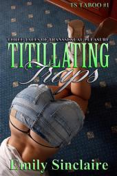 Titillating Traps