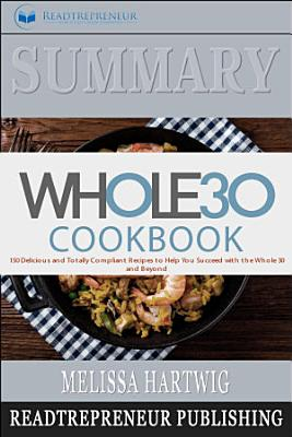 Summary of The Whole30 Cookbook: The 30-Day Guide to Total ...