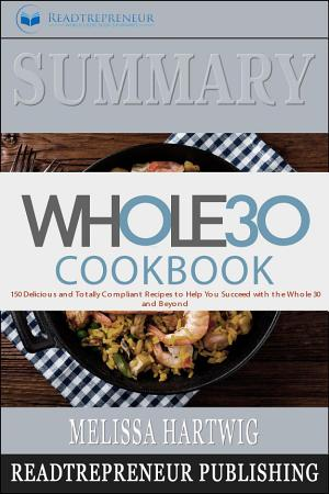 Summary of The Whole30 Cookbook  The 30 Day Guide to Total     PDF