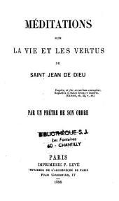 Méditations sur la vie et les vertus des Saints et des Bienheureux de l'ordre de Saint Dominique