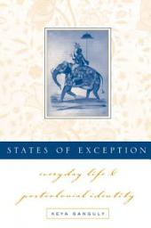 States of Exception: Everyday Life and Postcolonial Identity