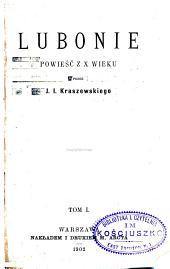 Lubonie: powieść z X wieku, Tom 1