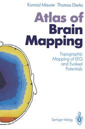 Atlas of Brain Mapping: Topographic Mapping of EEG and Evoked Potentials