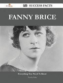 Fanny Brice 163 Success Facts   Everything You Need to Know about Fanny Brice PDF