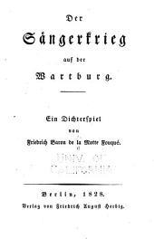 Der Sängerkrieg auf der Wartburg: ein Dichterspiel