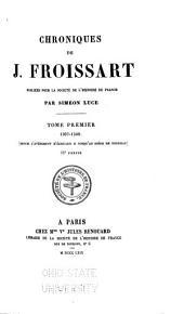 Chroniques de J. Froissart: publiées pour la Sociéte de l'histoire de France par Siméon Luce, Volume1,Partie2