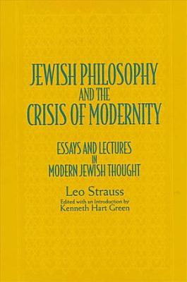 Jewish Philosophy and the Crisis of Modernity PDF