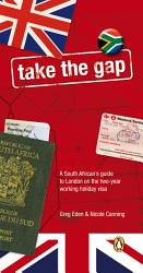 Take The Gap A South African Handbook For Two Years In London Book PDF