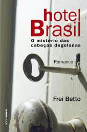 Hotel Brasil: O mistério das cabeças degoladas