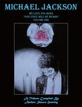 "Michael Jackson: We Love You More ""Our Voice Will Be Heard"" Volume One"