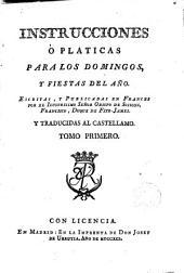 Instrucciones o pláticas para los domingos y fiestas del año: Trad. al castellano