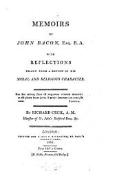 Memoirs of John Bacon with Reflections drawn from a view of his moral and religious character