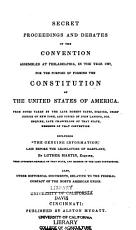 Secret Proceedings and Debates of the Convention Assembled at Philadelphia  in the 1787  PDF