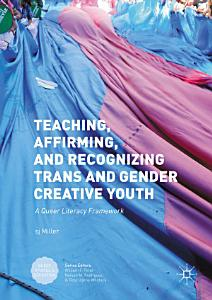 Teaching  Affirming  and Recognizing Trans and Gender Creative Youth Book