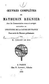 Oeuvres complètes de Mathurin Régnier: avec les commentaires revus et corrigés; précédées de l'Histoire de la satire en France, pour servir de discours préliminaire