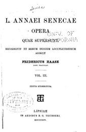 L. Annaei Senecae opera qvae svpersvnt: Volume 3