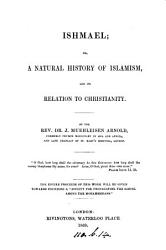 Ishmael Or A Natural History Of Islamism And Its Relation To Christianity PDF