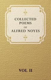 Collected Poems of Alfred Noyes - Vol. II - Drake, the Enchanted Island, New Poems